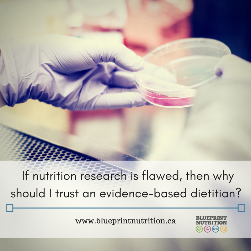 If nutrition research is flawed, then why should I trust an evidence-based dietitian?